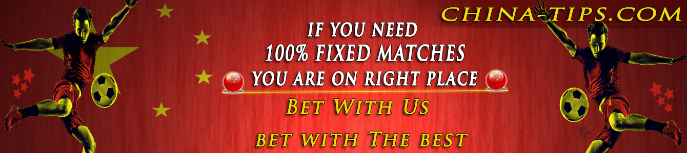 China Tips Fixed Matches